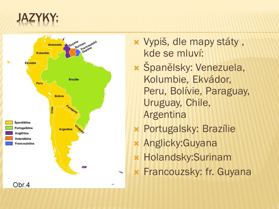 Jazyky: Vypiš, dle mapy státy , kde se mluví: