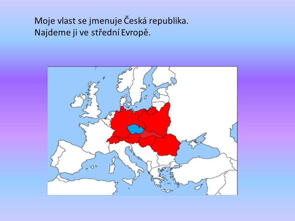 Moje vlast se jmenuje Česká republika.