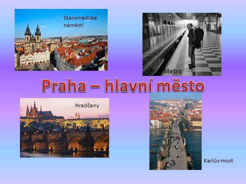 Staroměstské náměstí Metro Praha – hlavní město Hradčany Karlův most