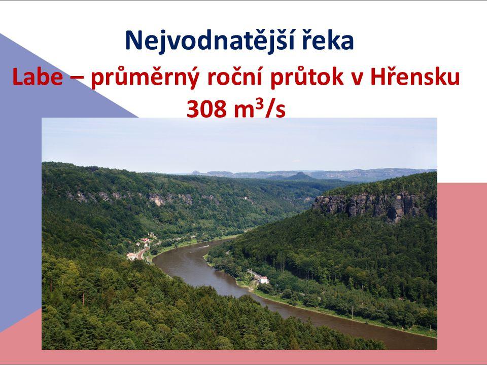 Labe – průměrný roční průtok v Hřensku 308 m3/s