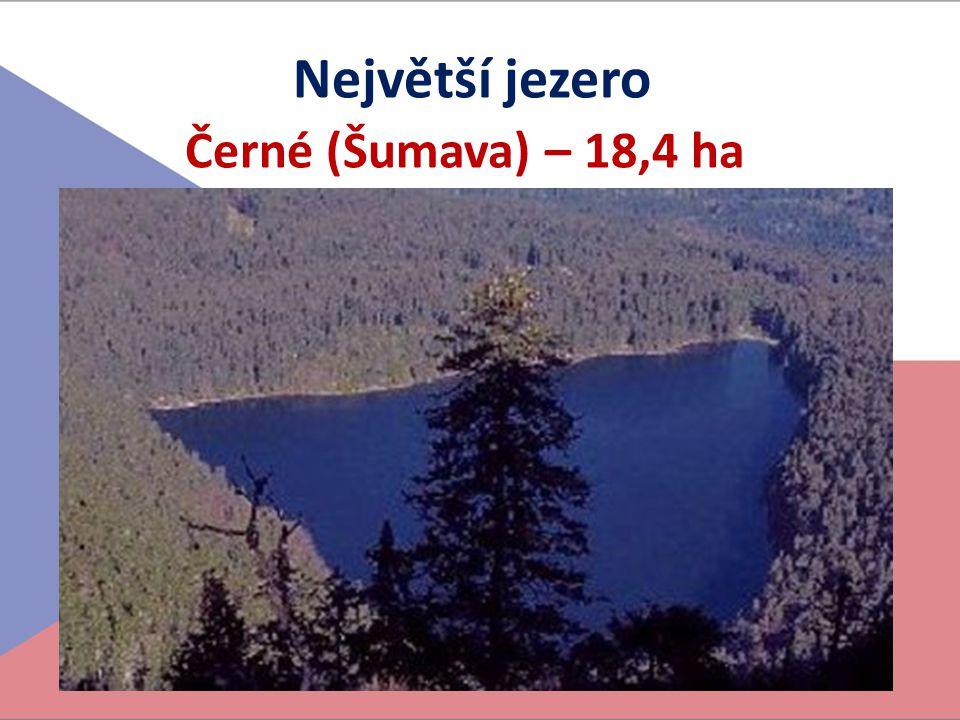 Největší jezero Černé (Šumava) – 18,4 ha