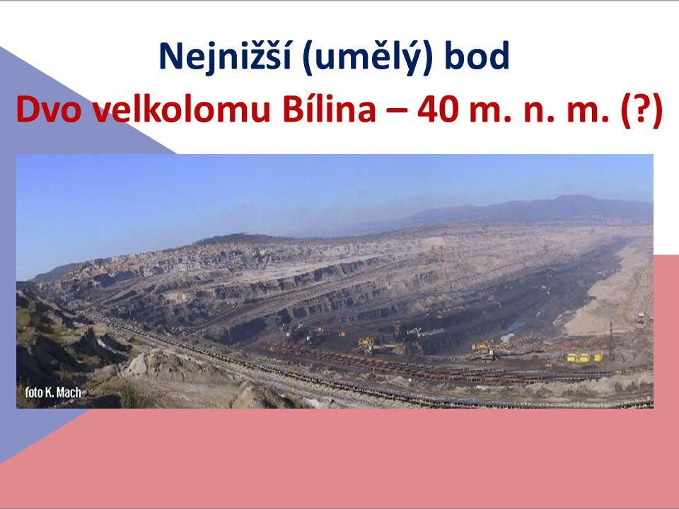 Dvo velkolomu Bílina – 40 m. n. m. ( )