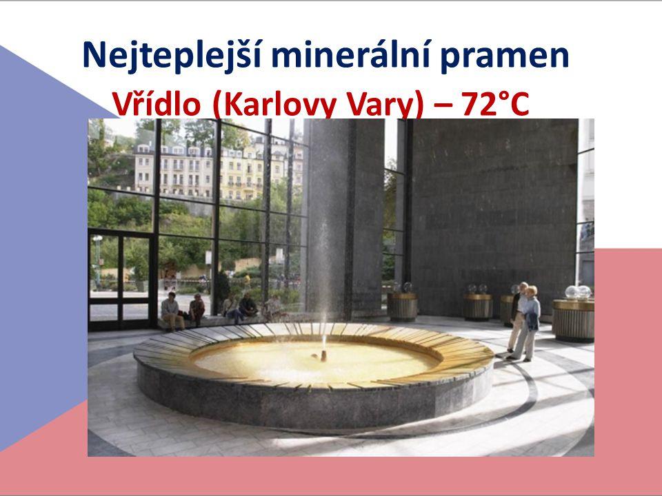 Nejteplejší minerální pramen Vřídlo (Karlovy Vary) – 72°C