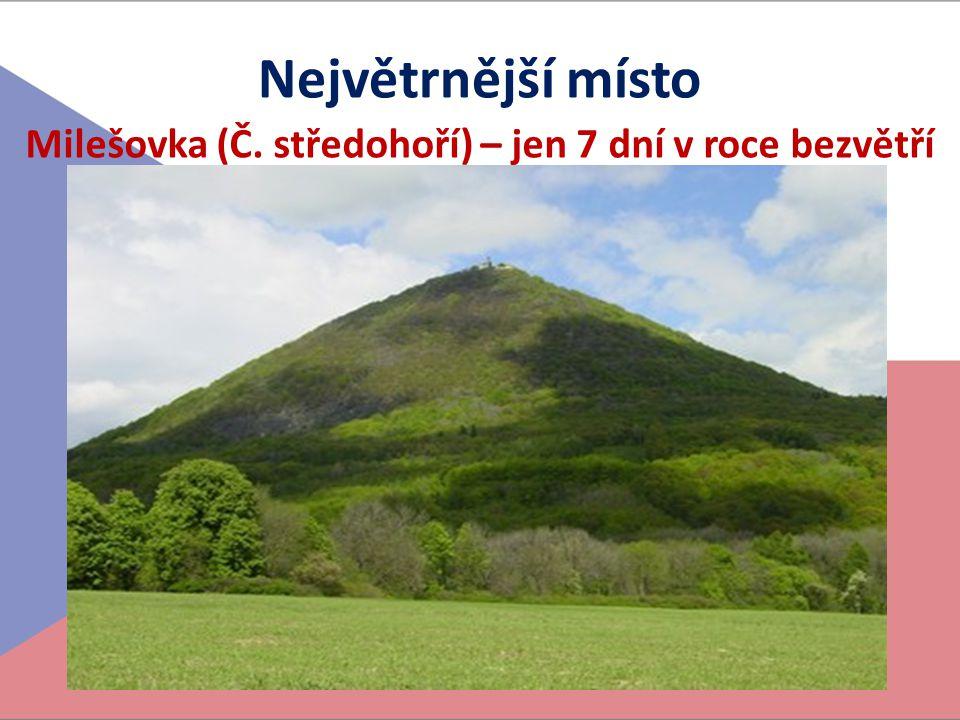 Milešovka (Č. středohoří) – jen 7 dní v roce bezvětří