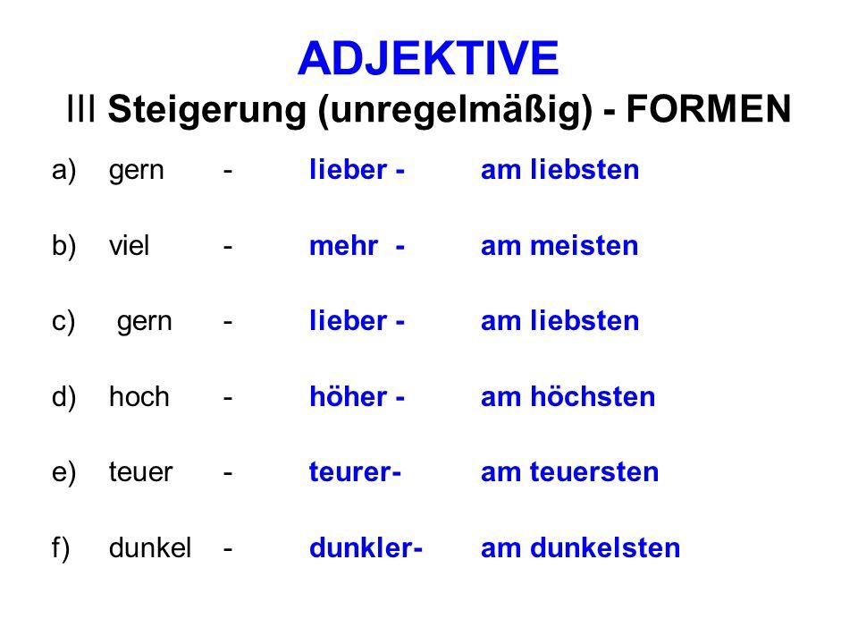 ADJEKTIVE III Steigerung (unregelmäßig) - FORMEN