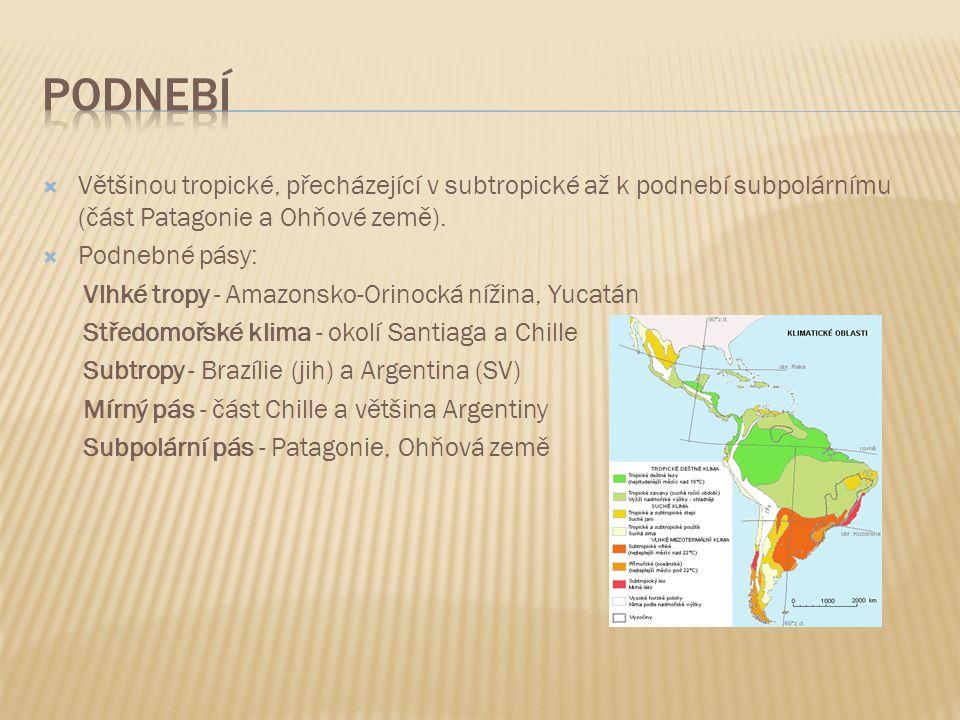 Podnebí Většinou tropické, přecházející v subtropické až k podnebí subpolárnímu (část Patagonie a Ohňové země).