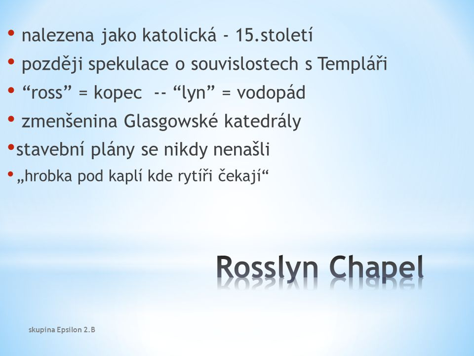 Rosslyn Chapel nalezena jako katolická - 15.století