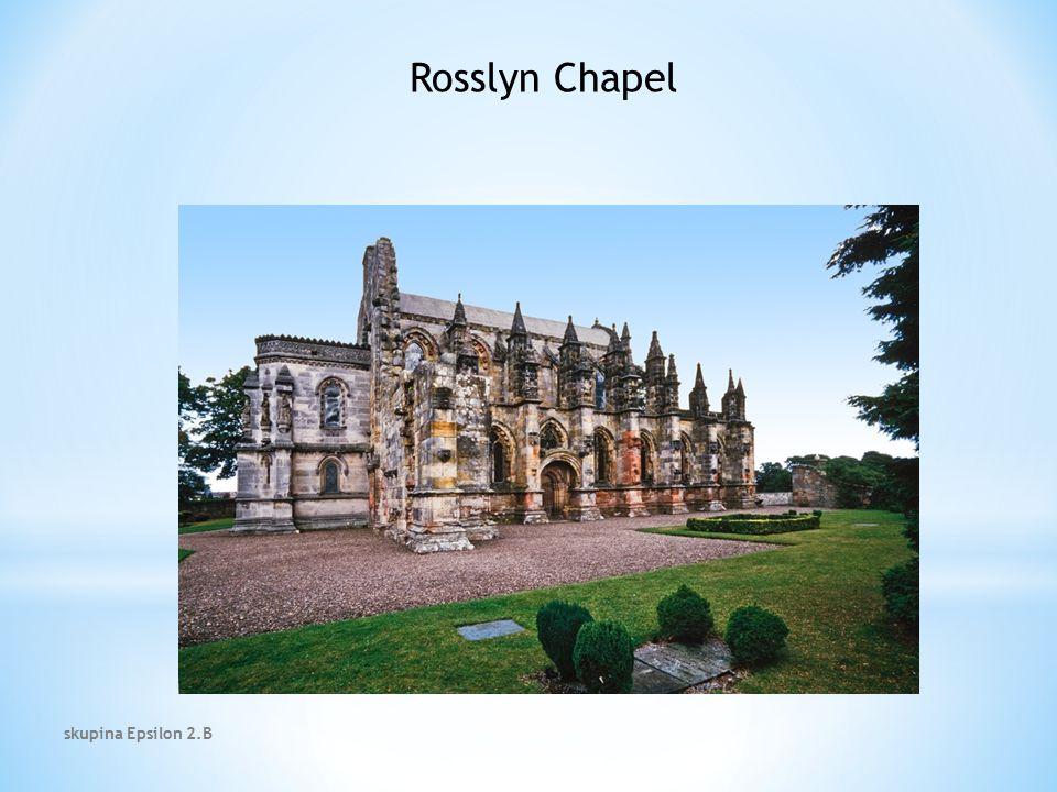 Rosslyn Chapel skupina Epsilon 2.B