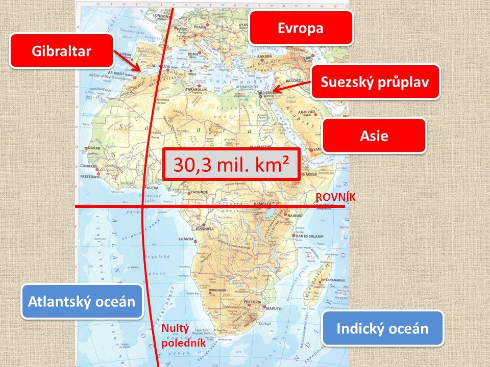30,3 mil. km² Evropa Gibraltar Suezský průplav Asie Atlantský oceán
