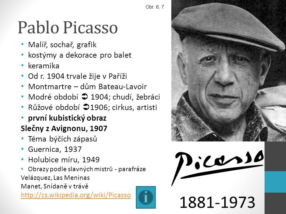 Pablo Picasso 1881-1973 Malíř, sochař, grafik