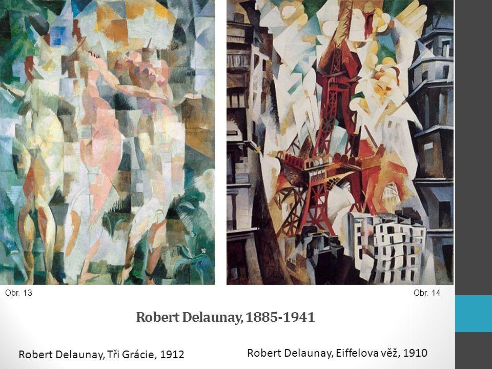 Robert Delaunay, 1885-1941 Robert Delaunay, Eiffelova věž, 1910