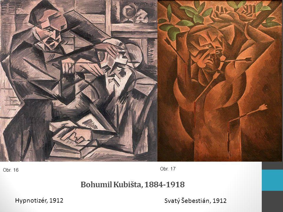 Bohumil Kubišta, 1884-1918 Hypnotizér, 1912 Svatý Šebestián, 1912