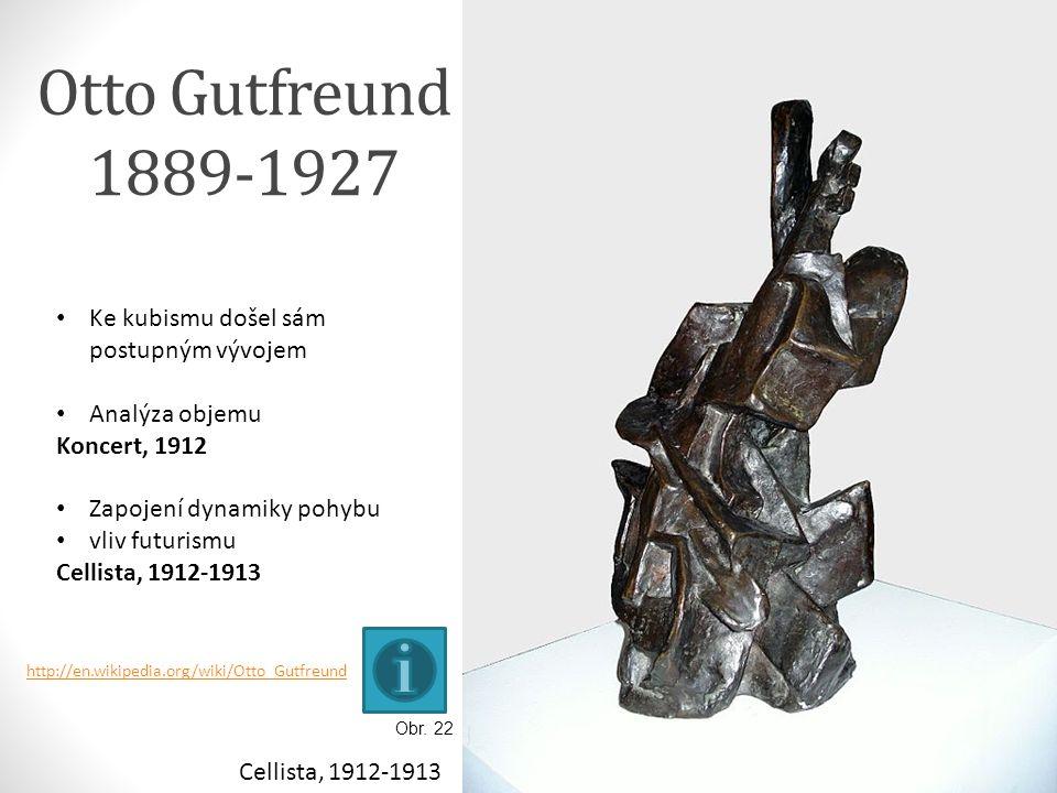 Otto Gutfreund 1889-1927 Ke kubismu došel sám postupným vývojem