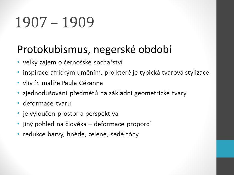1907 – 1909 Protokubismus, negerské období