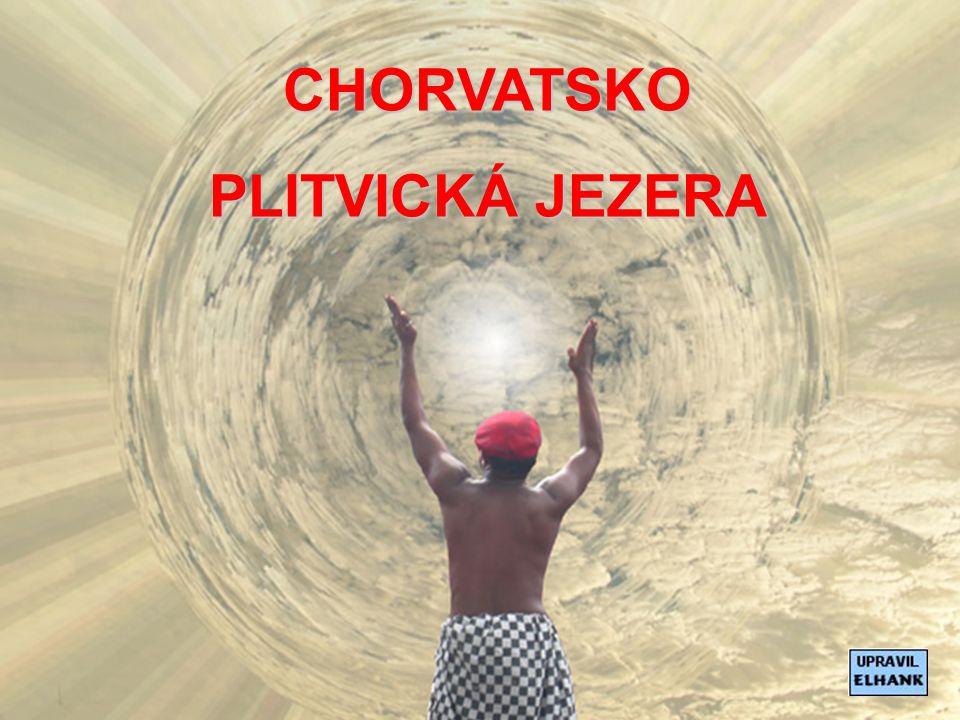 CHORVATSKO PLITVICKÁ JEZERA