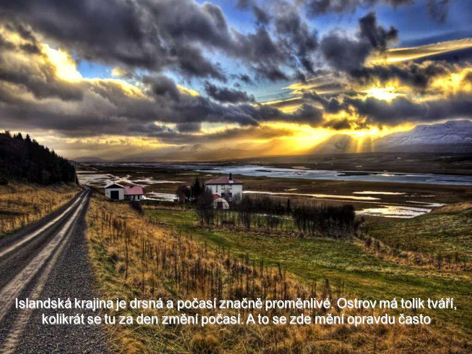 Islandská krajina je drsná a počasí značně proměnlivé