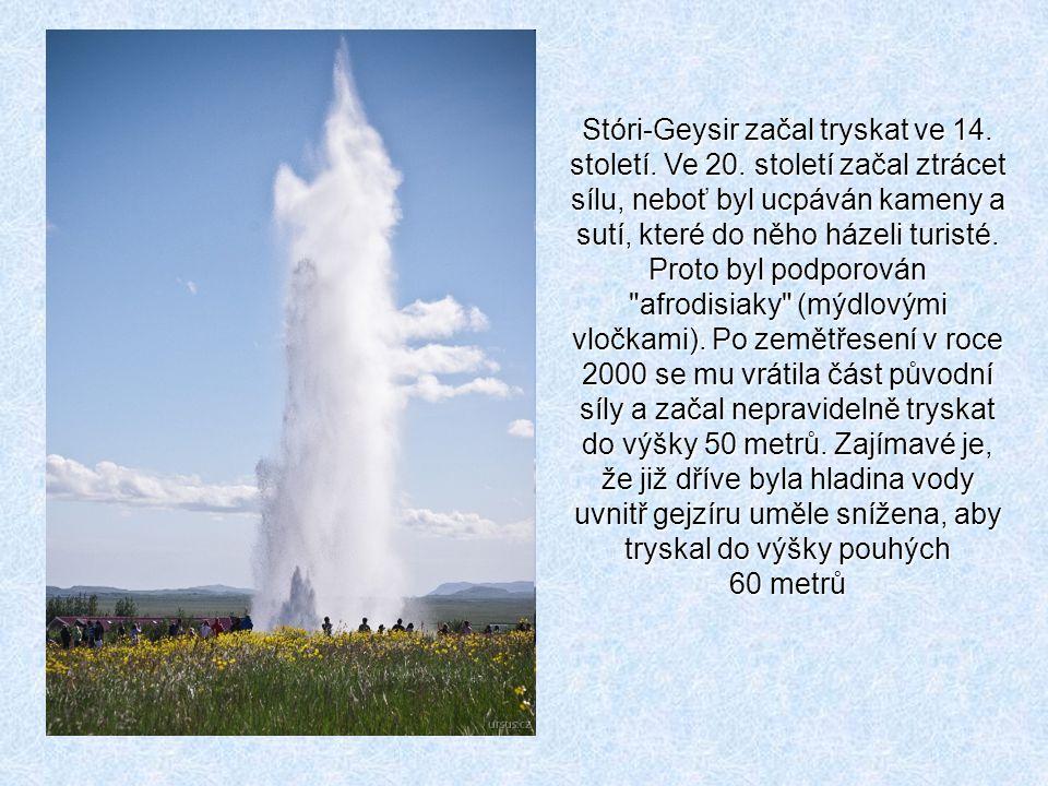 Stóri-Geysir začal tryskat ve 14. století. Ve 20