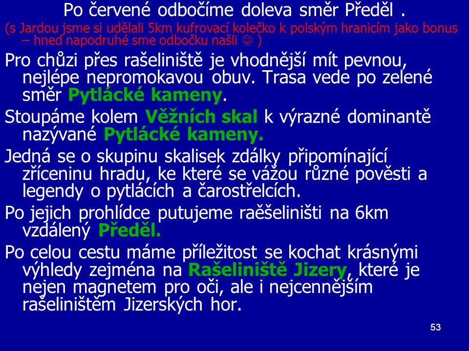 Po červené odbočíme doleva směr Předěl .