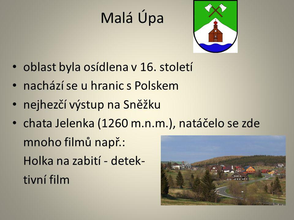 Malá Úpa oblast byla osídlena v 16. století