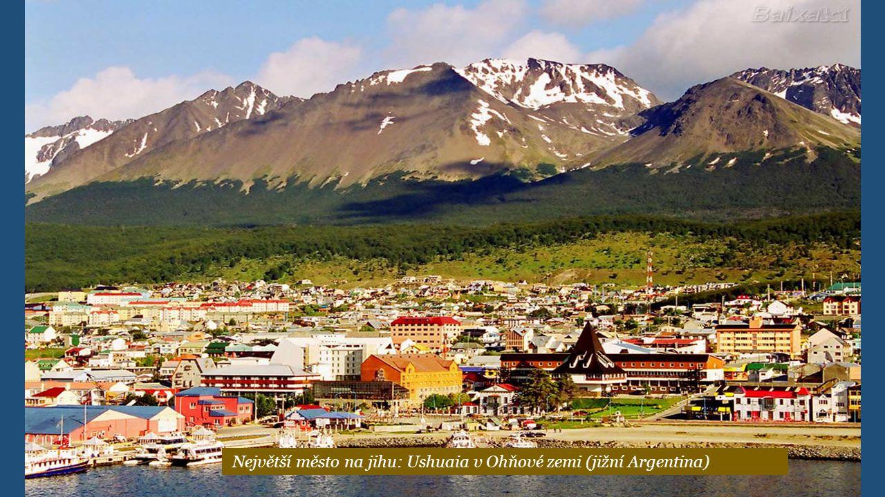 Největší město na jihu: Ushuaia v Ohňové zemi (jižní Argentina)