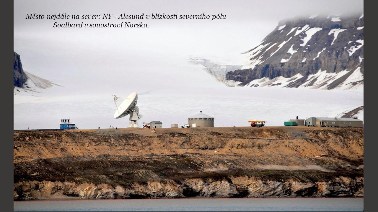 Město nejdále na sever: NY - Alesund v blízkosti severního pólu Soalbard v souostroví Norska.