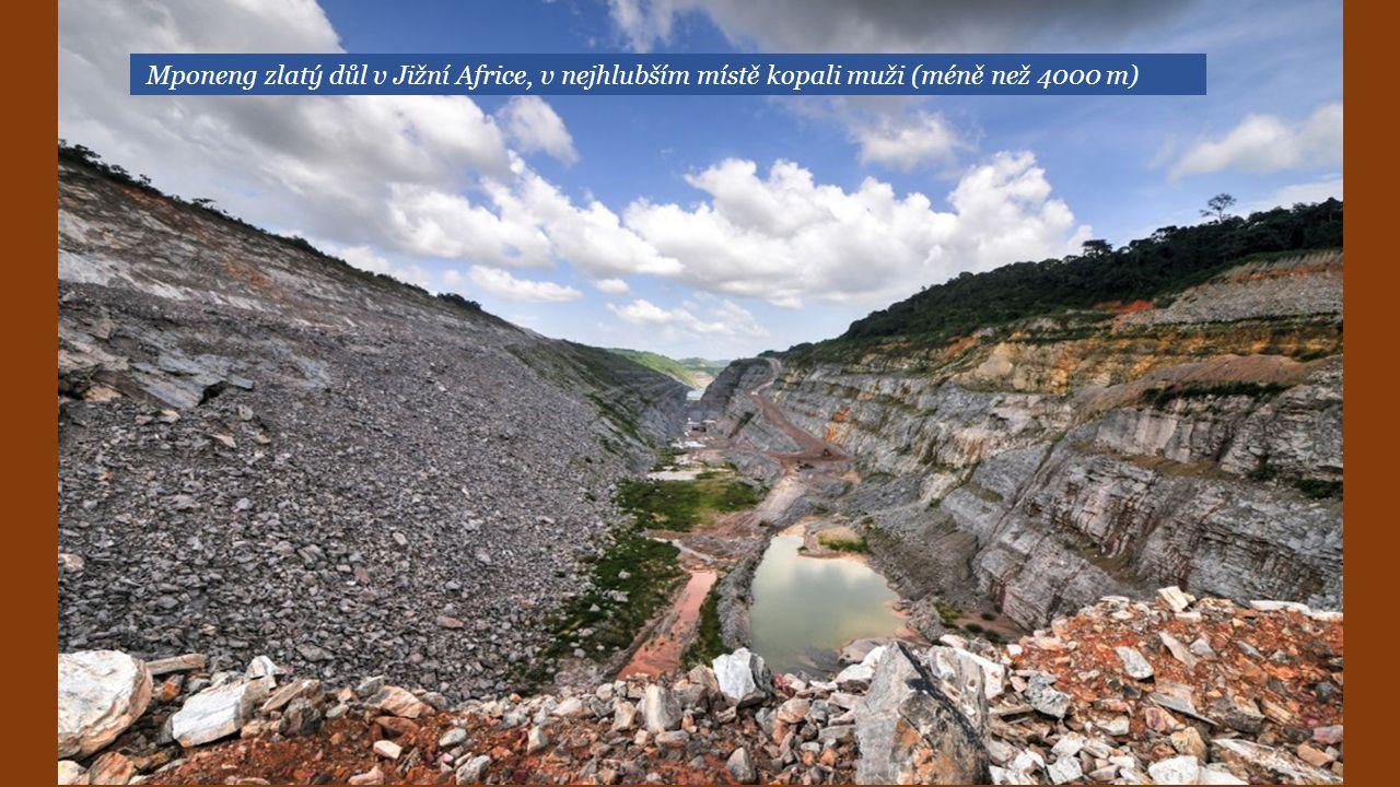 Mponeng zlatý důl v Jižní Africe, v nejhlubším místě kopali muži (méně než 4000 m)
