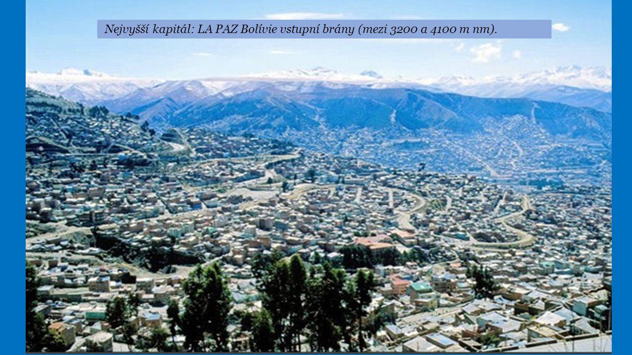 Nejvyšší kapitál: LA PAZ Bolívie vstupní brány (mezi 3200 a 4100 m nm).