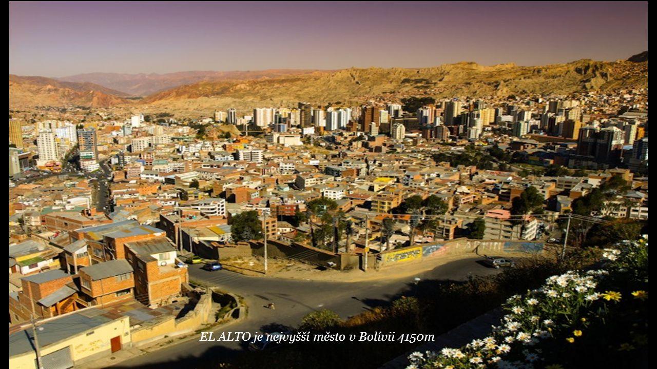 EL ALTO je nejvyšší město v Bolívii 4150m