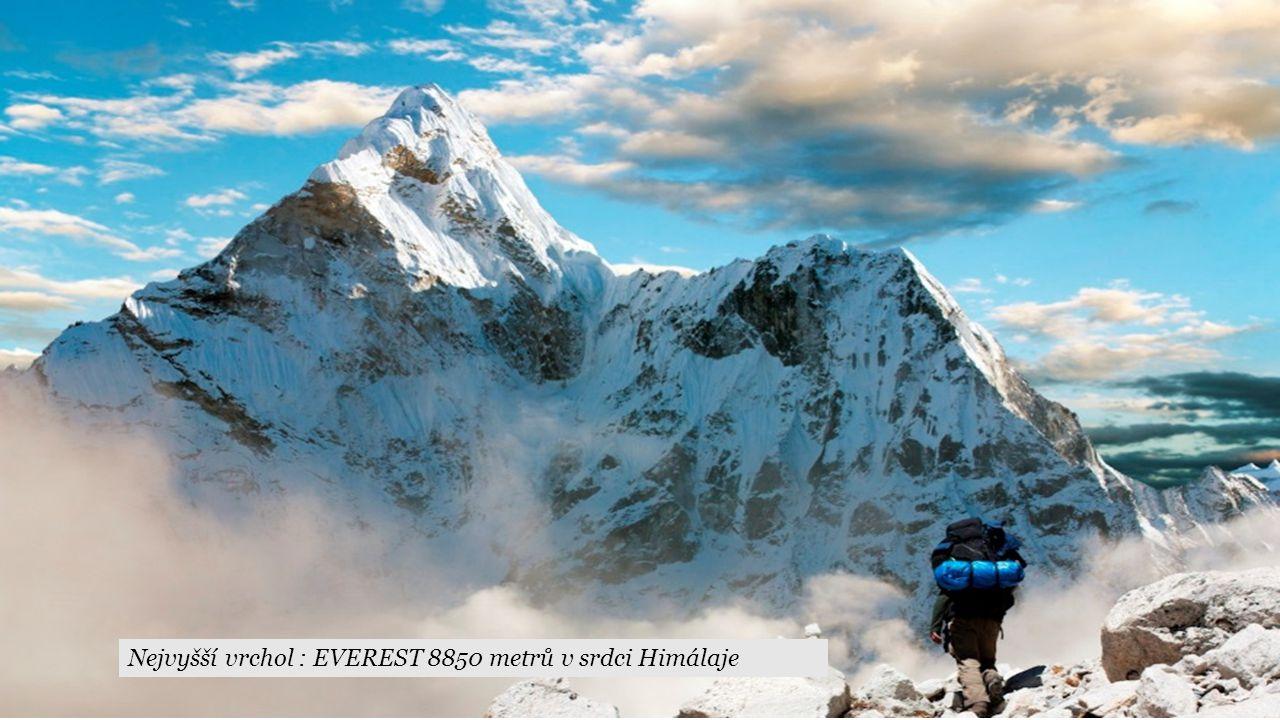 Nejvyšší vrchol : EVEREST 8850 metrů v srdci Himálaje