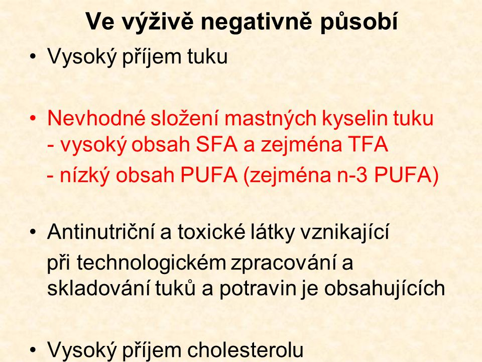 Ve výživě negativně působí