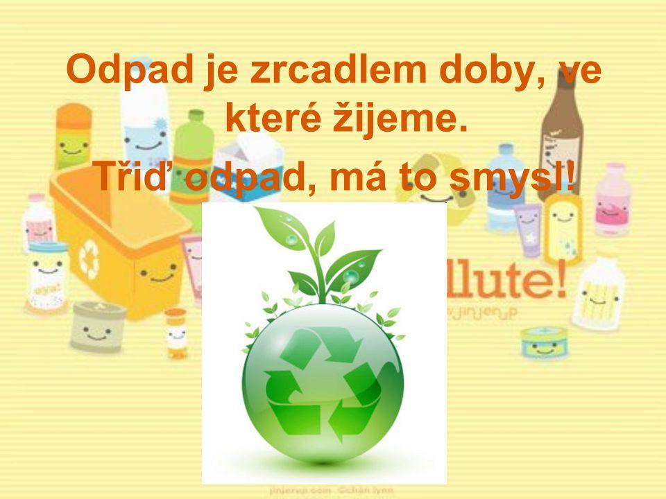 Odpad je zrcadlem doby, ve které žijeme.