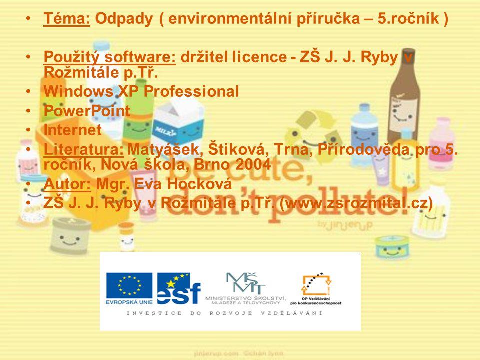 Téma: Odpady ( environmentální příručka – 5.ročník )