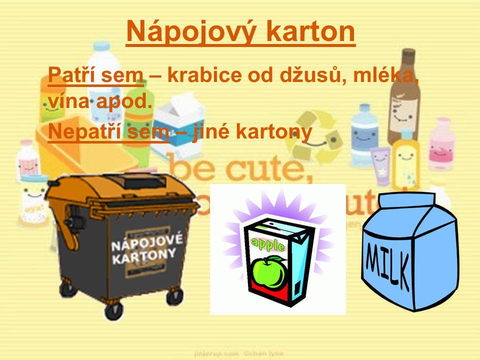 Nápojový karton Patří sem – krabice od džusů, mléka, vína apod.