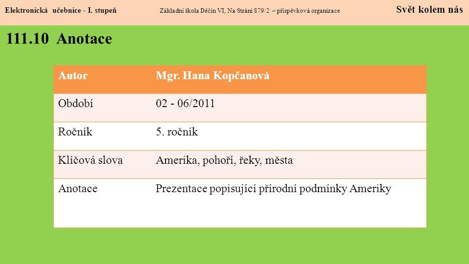 111.10 Anotace Autor Mgr. Hana Kopčanová Období 02 - 06/2011 Ročník