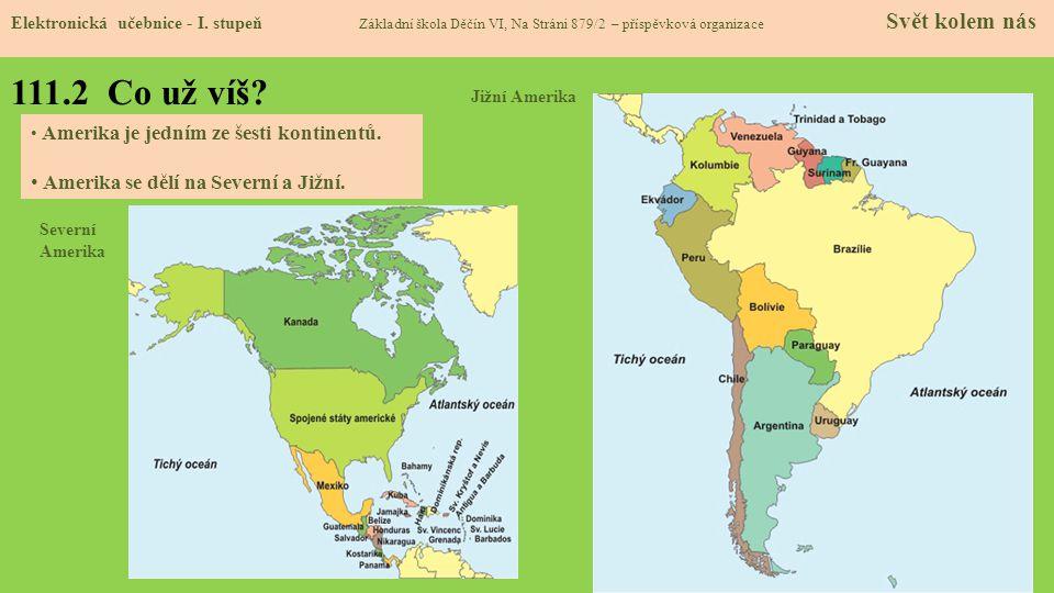111.2 Co už víš Amerika se dělí na Severní a Jižní.
