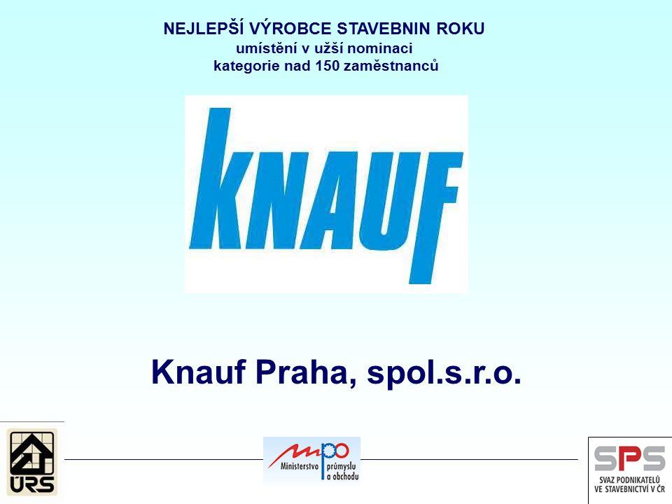 Knauf Praha, spol.s.r.o. NEJLEPŠÍ VÝROBCE STAVEBNIN ROKU