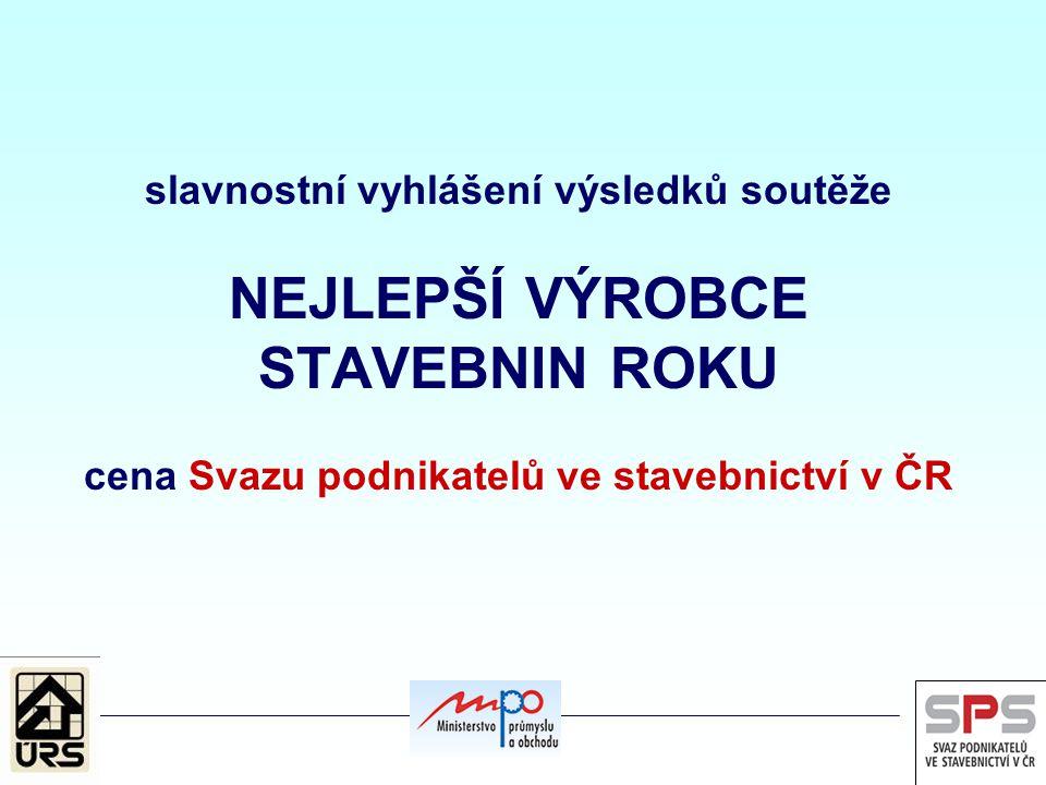 slavnostní vyhlášení výsledků soutěže NEJLEPŠÍ VÝROBCE STAVEBNIN ROKU cena Svazu podnikatelů ve stavebnictví v ČR