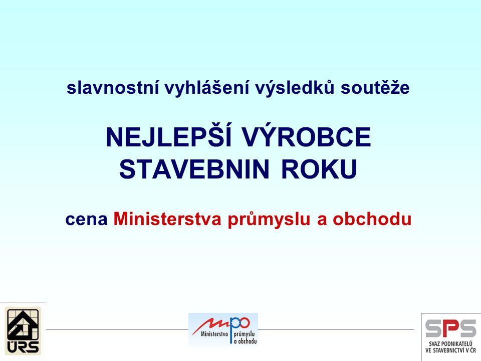 slavnostní vyhlášení výsledků soutěže NEJLEPŠÍ VÝROBCE STAVEBNIN ROKU cena Ministerstva průmyslu a obchodu