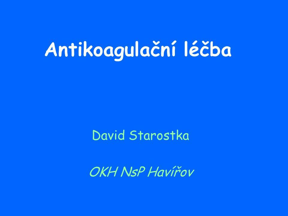 Antikoagulační léčba David Starostka OKH NsP Havířov