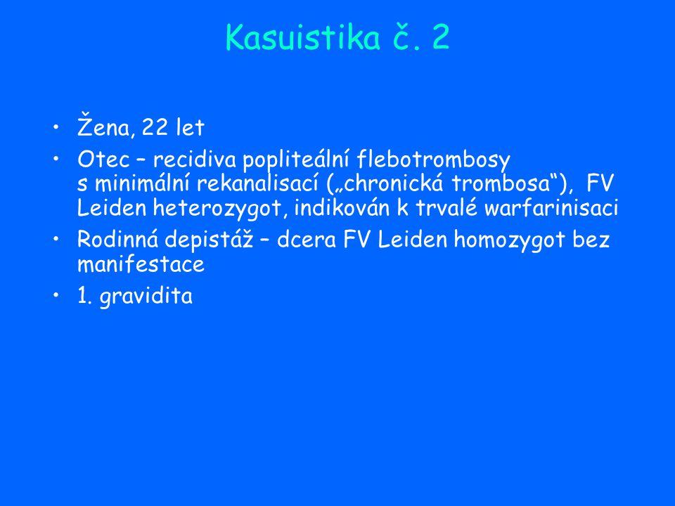 Kasuistika č. 2 Žena, 22 let.