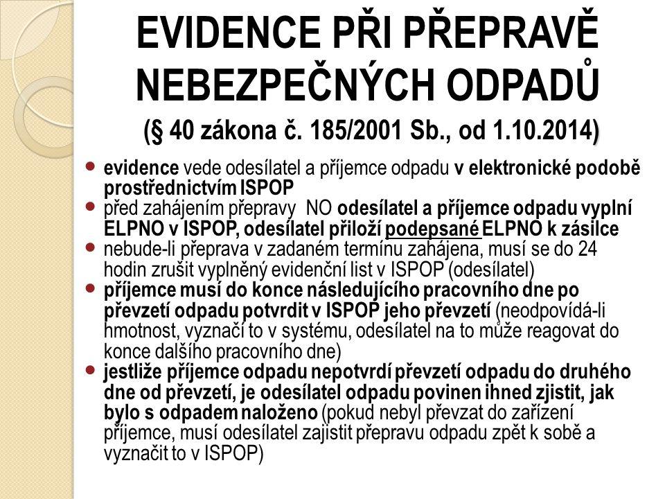 EVIDENCE PŘI PŘEPRAVĚ NEBEZPEČNÝCH ODPADŮ (§ 40 zákona č. 185/2001 Sb