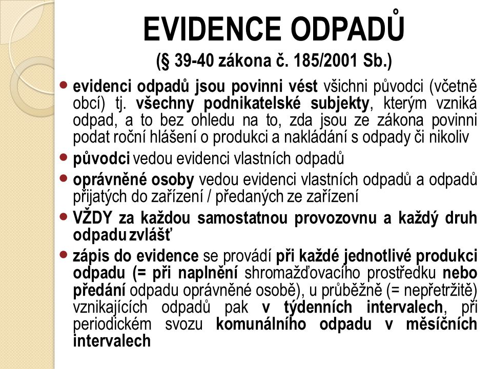 EVIDENCE ODPADŮ (§ 39-40 zákona č. 185/2001 Sb.)