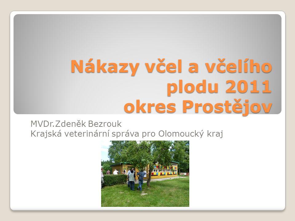 Nákazy včel a včelího plodu 2011 okres Prostějov