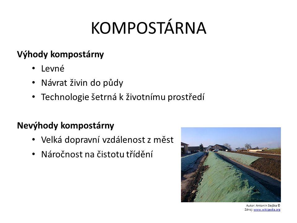 KOMPOSTÁRNA Výhody kompostárny Levné Návrat živin do půdy