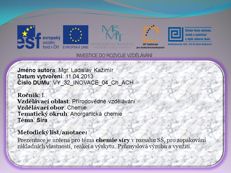 Jméno autora: Mgr. Ladislav Kažimír Datum vytvoření: 11.04.2013