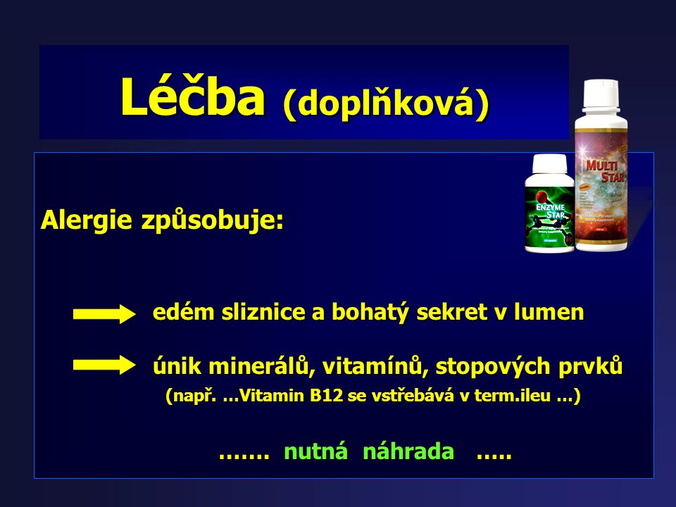 Léčba (doplňková) Alergie způsobuje: