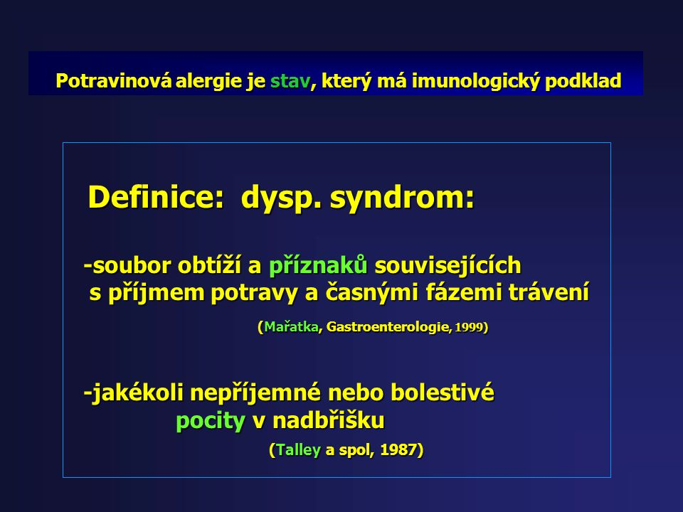 Definice: dysp. syndrom:
