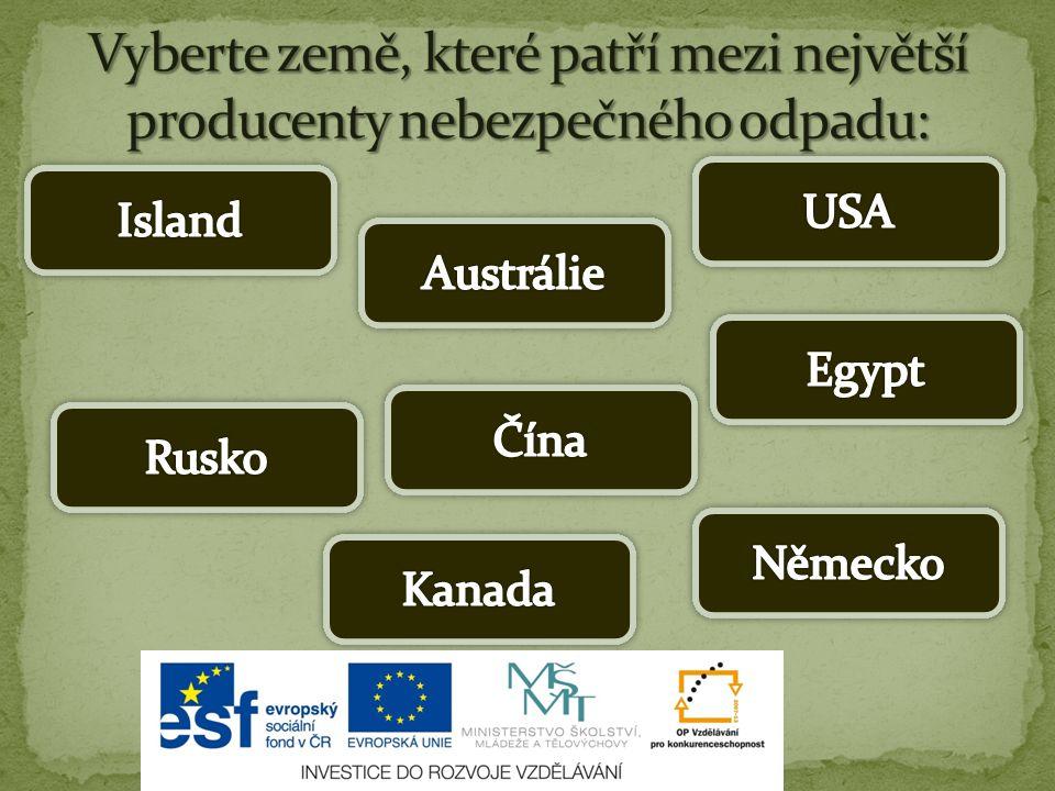 Vyberte země, které patří mezi největší producenty nebezpečného odpadu: