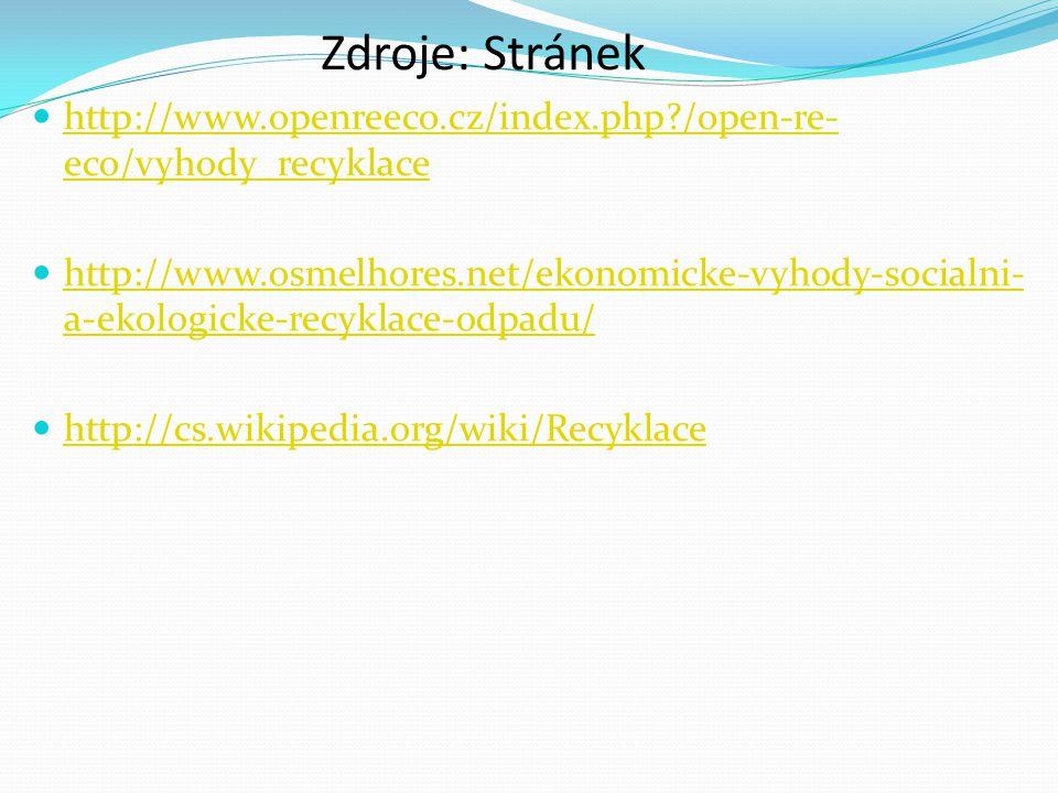 Zdroje: Stránek http://www.openreeco.cz/index.php /open-re-eco/vyhody_recyklace.