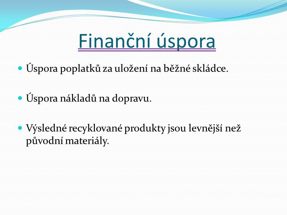 Finanční úspora Úspora poplatků za uložení na běžné skládce.